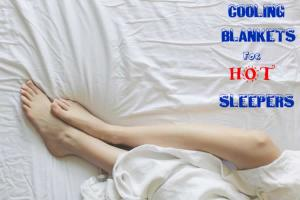 Best Cooling Blankets for Hot Sleepers