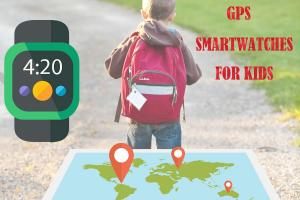 GPS Smartwatches for Kids
