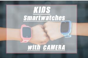 Best Kids Smartwatches With Camera