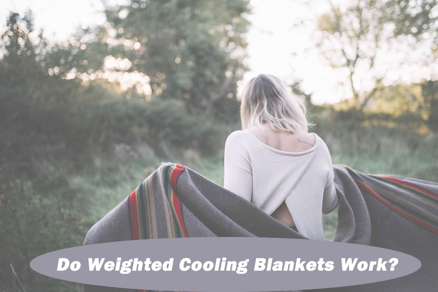Do Weighted Cooling Blankets Work?