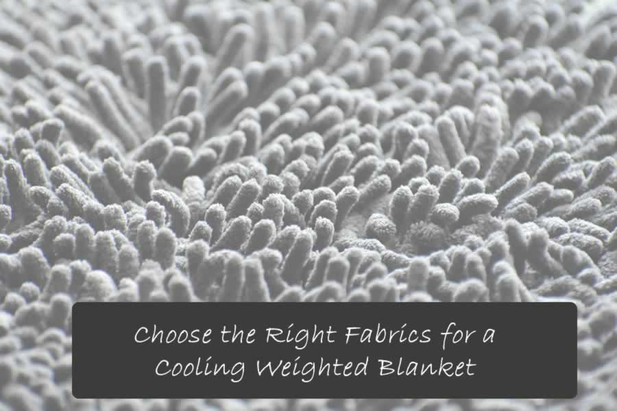 Fabrics for a Cooling Weighted Blanket