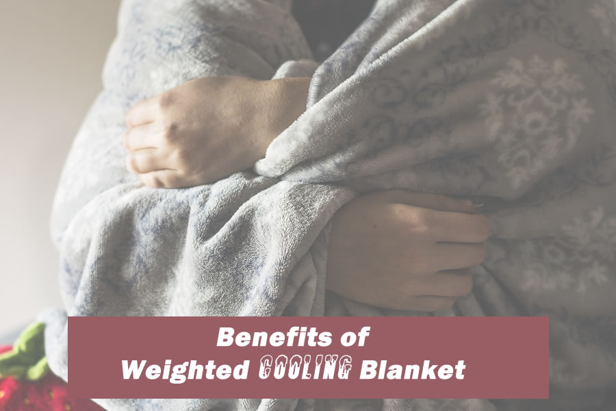 Benefits of the Weighted Cooling Blankets