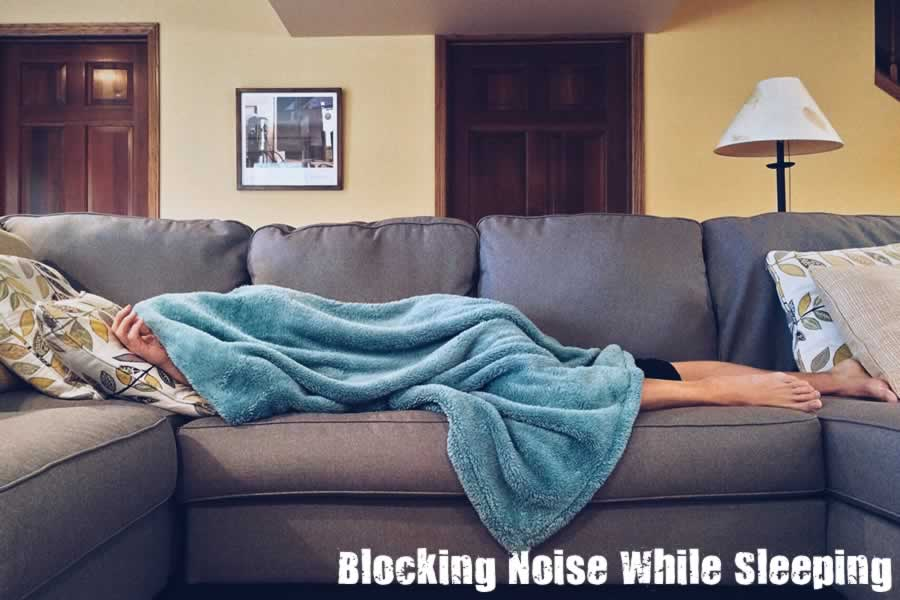 Blocking Noise While Sleeping